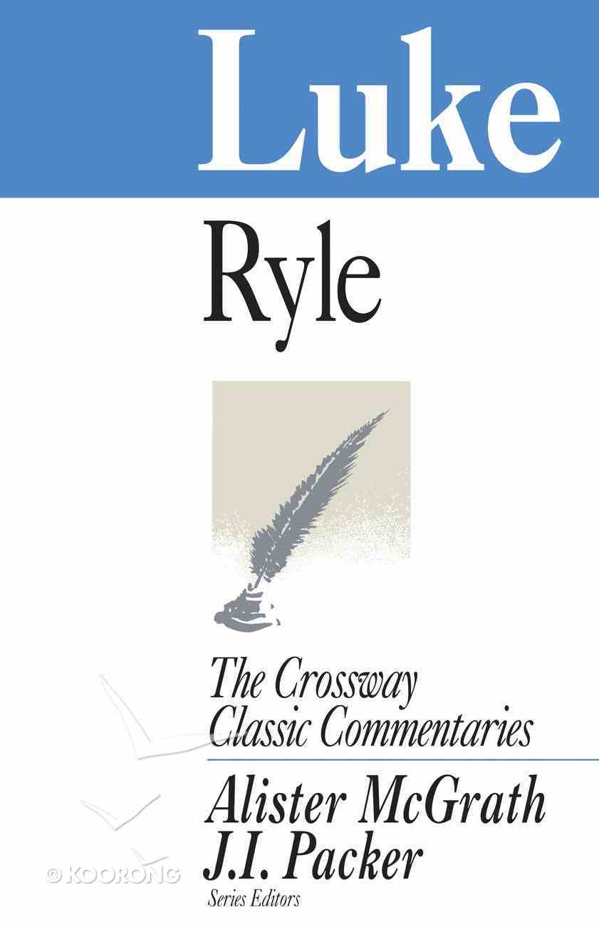 Luke (Crossway Classic Commentaries Series) eBook