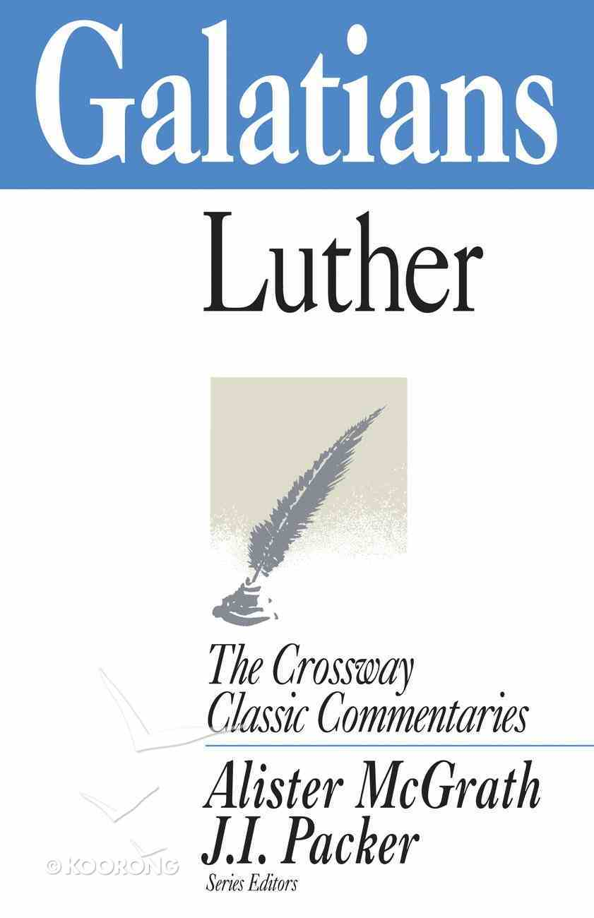 Galatians (Crossway Classic Commentaries Series) eBook