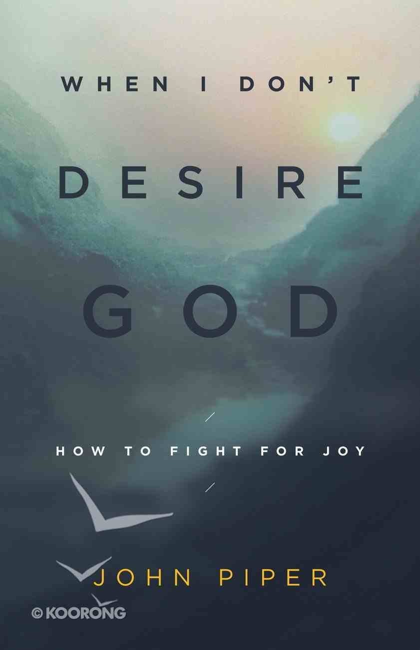 When I Don't Desire God eBook