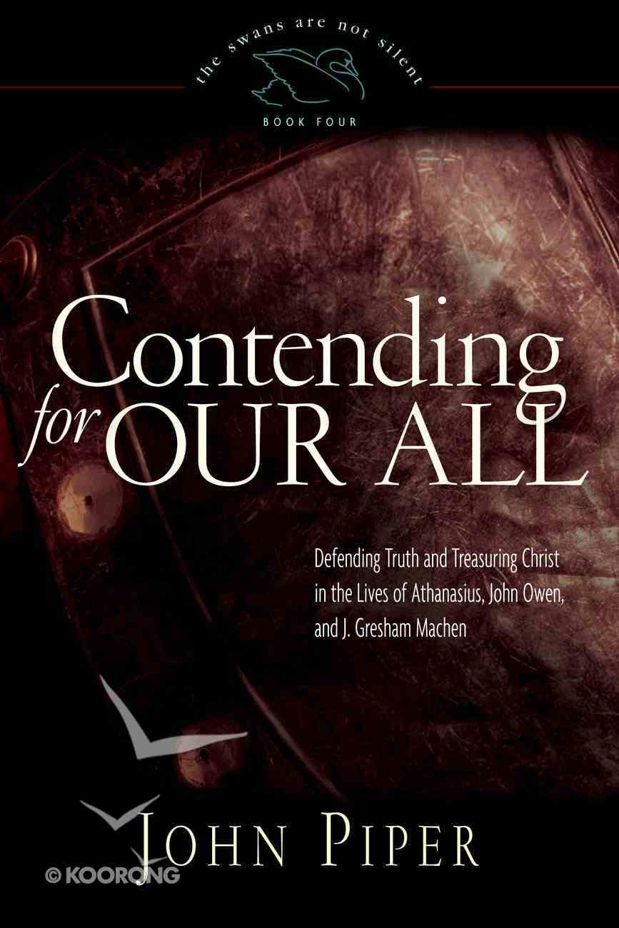 Contending For Our All (#04 in Swans Are Not Silent Series) eBook