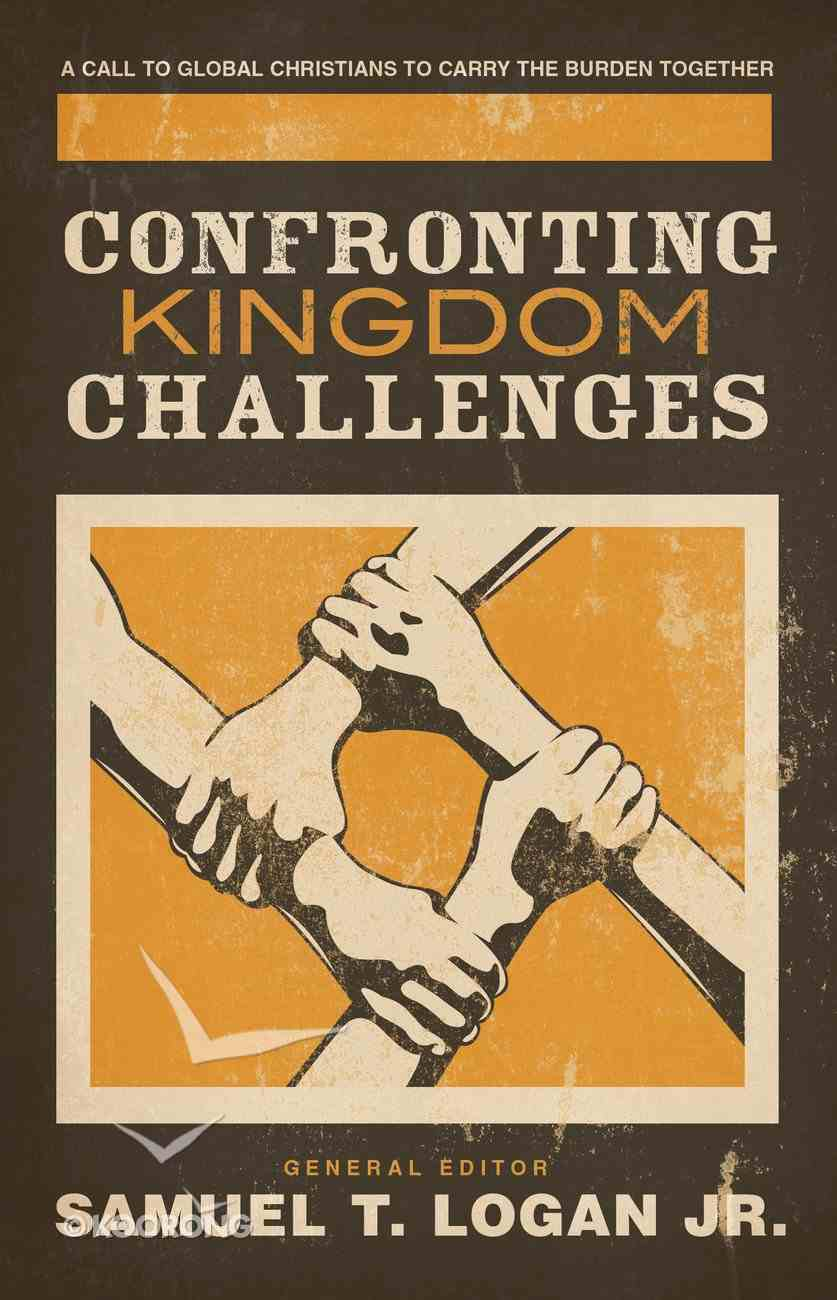 Confronting the Kingdom Challenges: A Call to Global Christians to Carry the Burden Together eBook