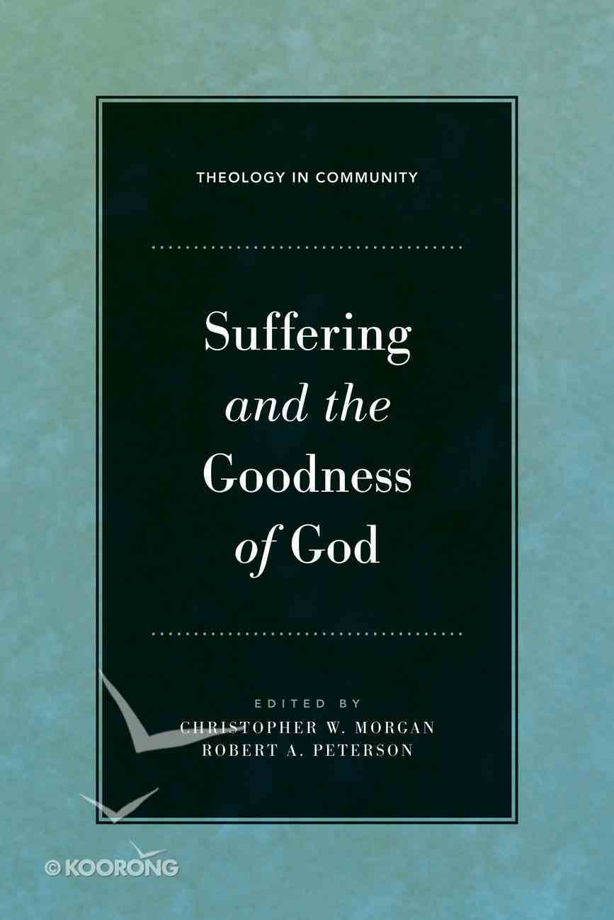Suffering and the Goodness of God (Theology In Community Series) eBook