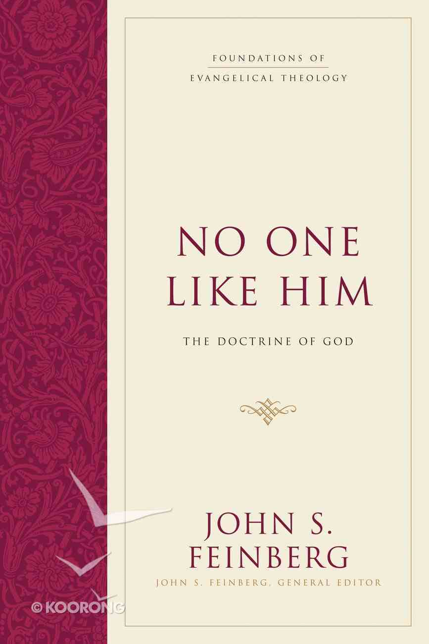 No One Like Him (#2 in Foundations Of Evangelical Theology Series) eBook