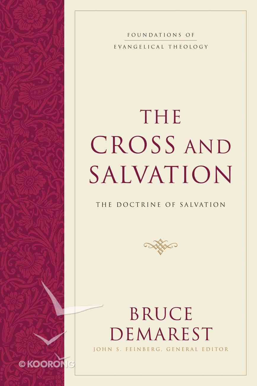The Cross and Salvation (#1 in Foundations Of Evangelical Theology Series) eBook