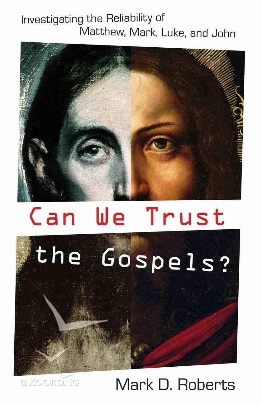Can We Trust the Gospels? eBook