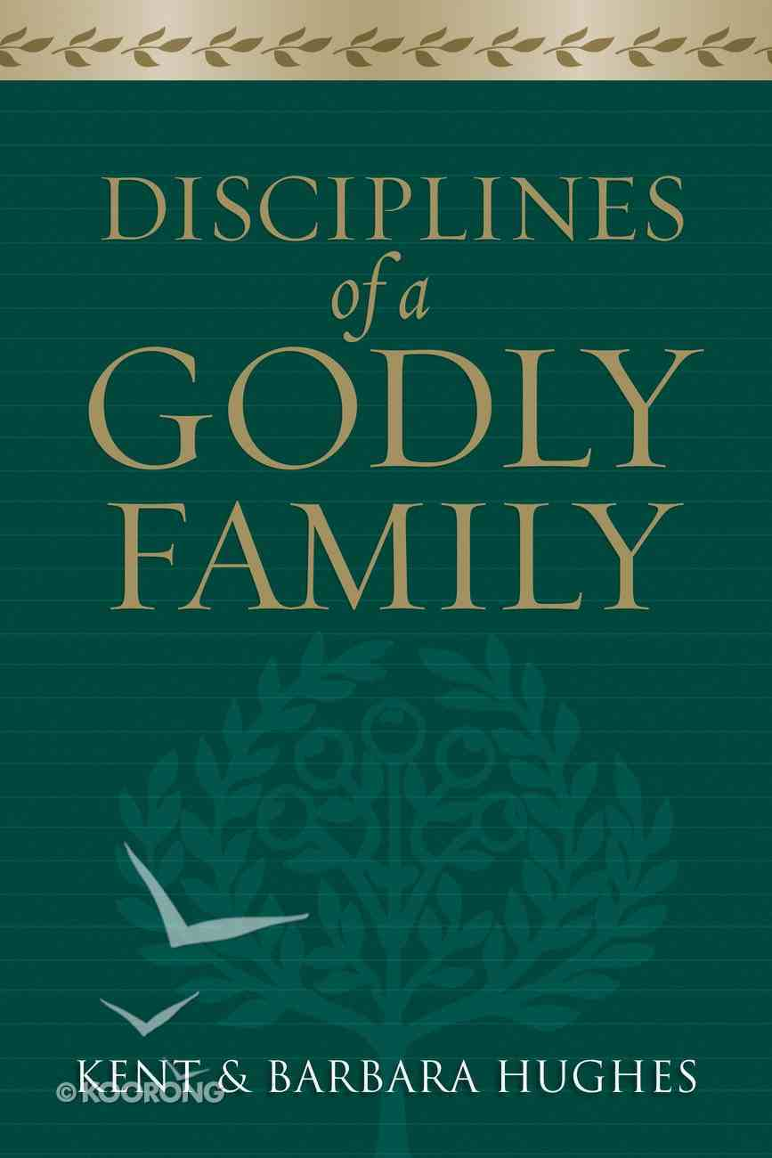 Disciplines of a Godly Family eBook