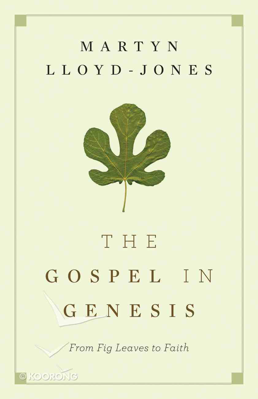 The Gospel in Genesis: From Fig Leaves to Faith eBook