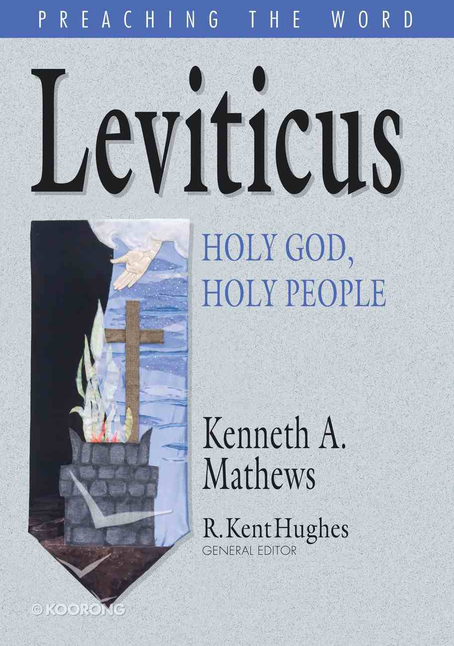 Leviticus - Holy God, Holy People (Preaching The Word Series) eBook