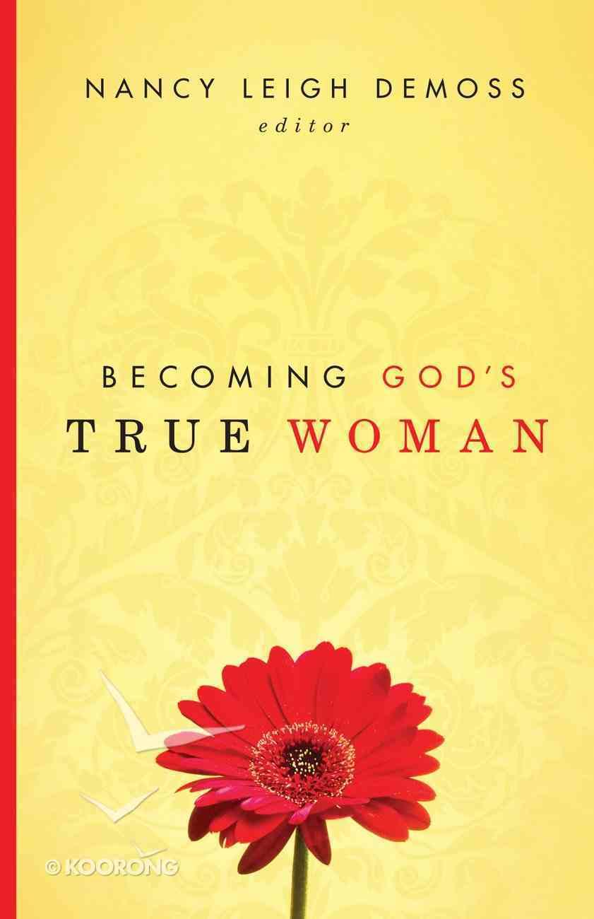 Becoming God's True Woman eBook