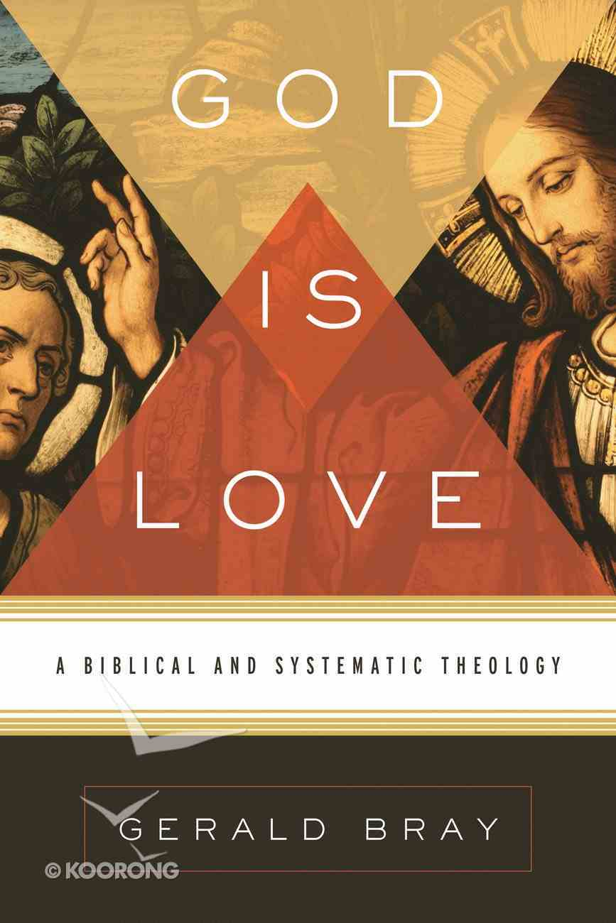 God is Love: A Biblical and Systematic Theology eBook