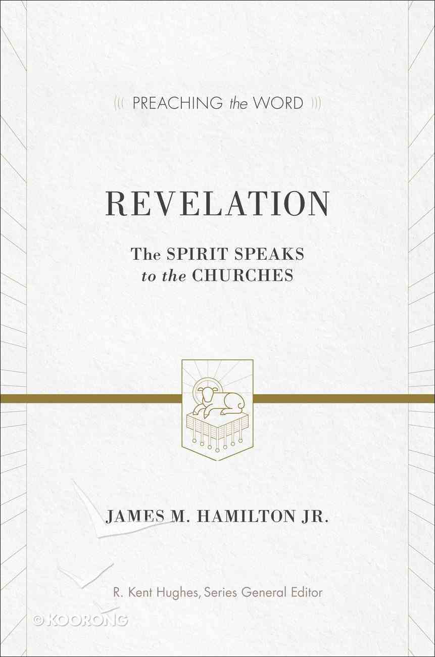 Revelation - the Spirit Speaks to the Churches (Preaching The Word Series) eBook
