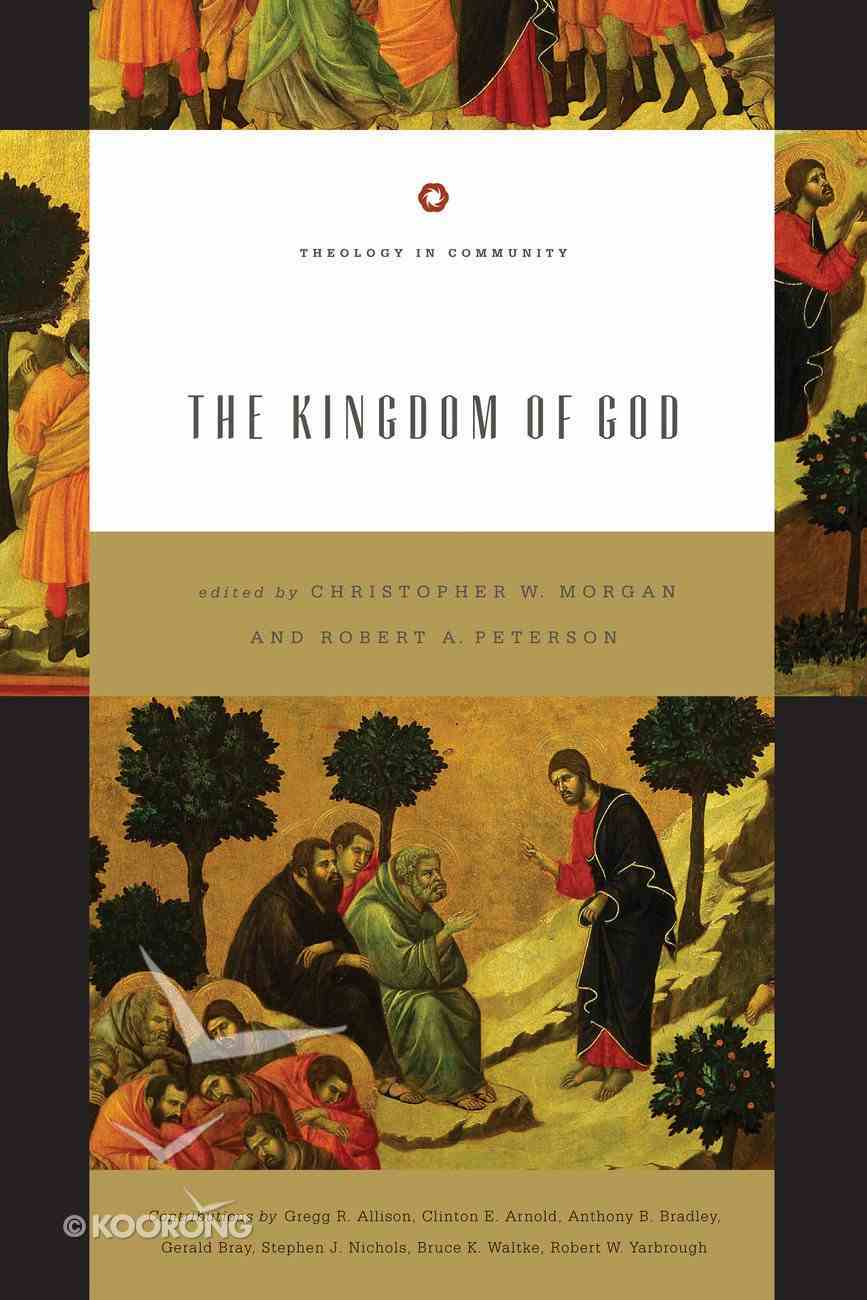 The Kingdom of God (Theology In Community Series) eBook