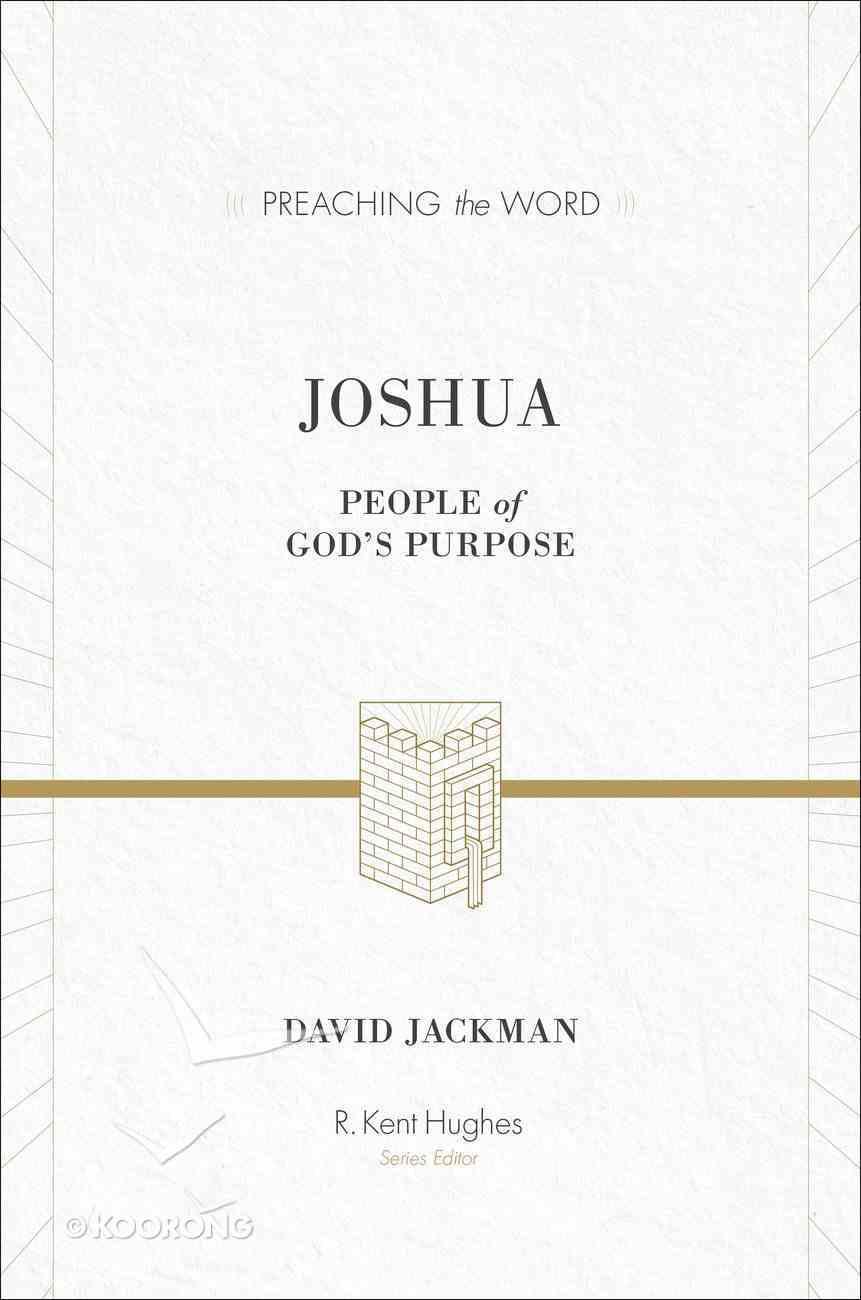 Joshua - People of God's Purpose (Preaching The Word Series) eBook