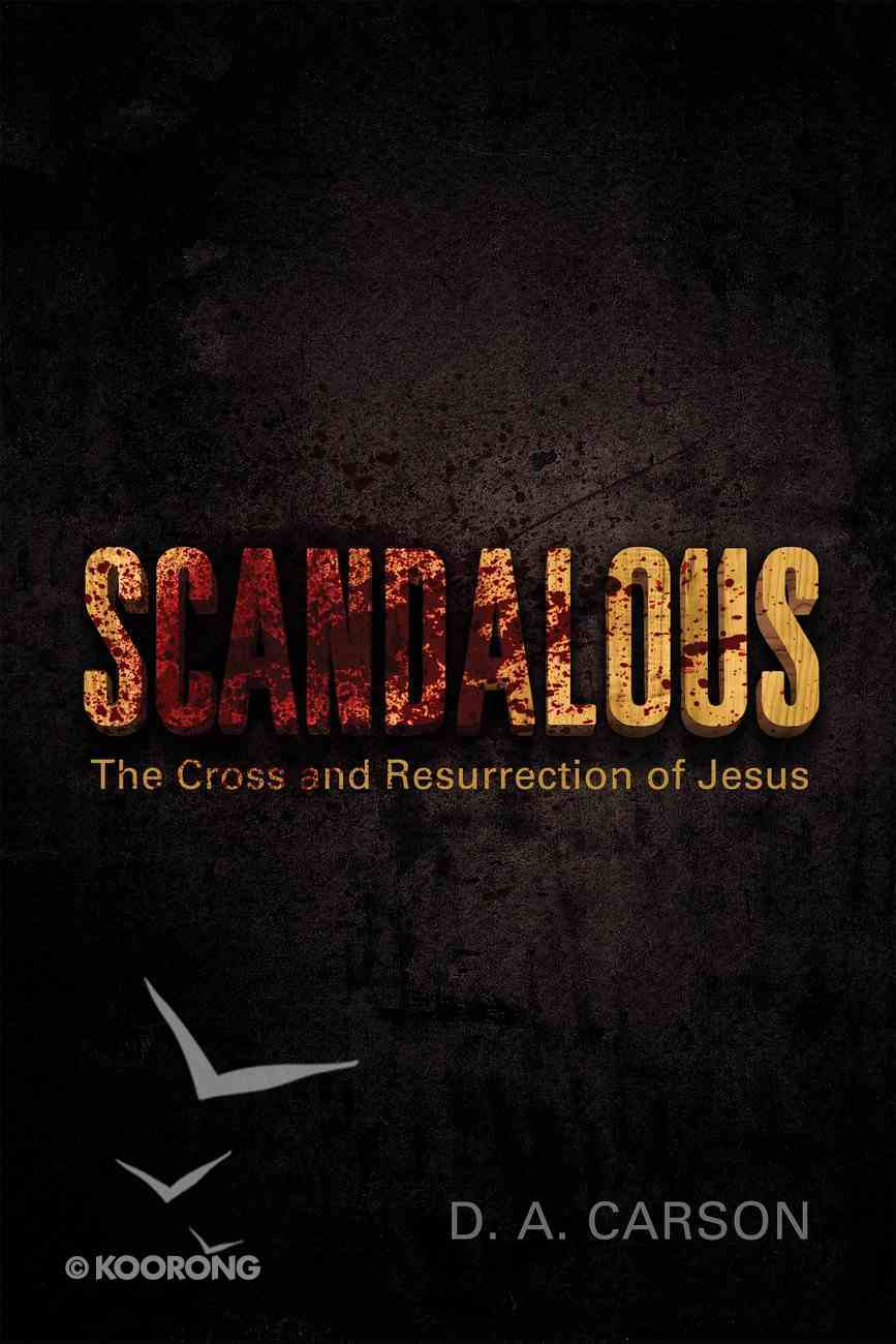 Scandalous: The Cross and the Resurrection of Jesus eBook