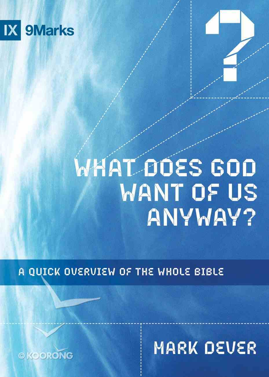 What Does God Want of Us Anyway? (9marks Series) eBook