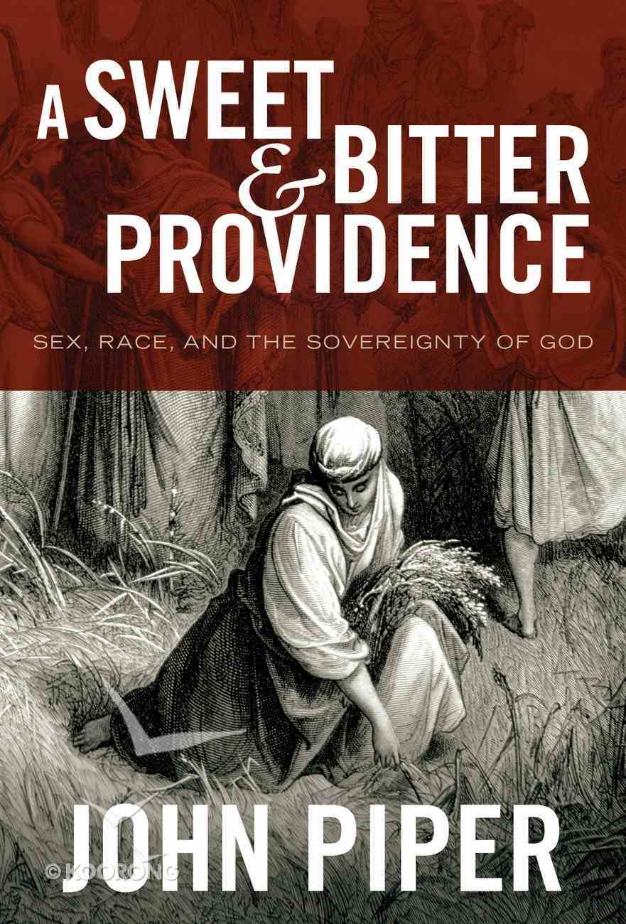 A Sweet and Bitter Providence: Sex, Race, and the Sovereignty of God eBook