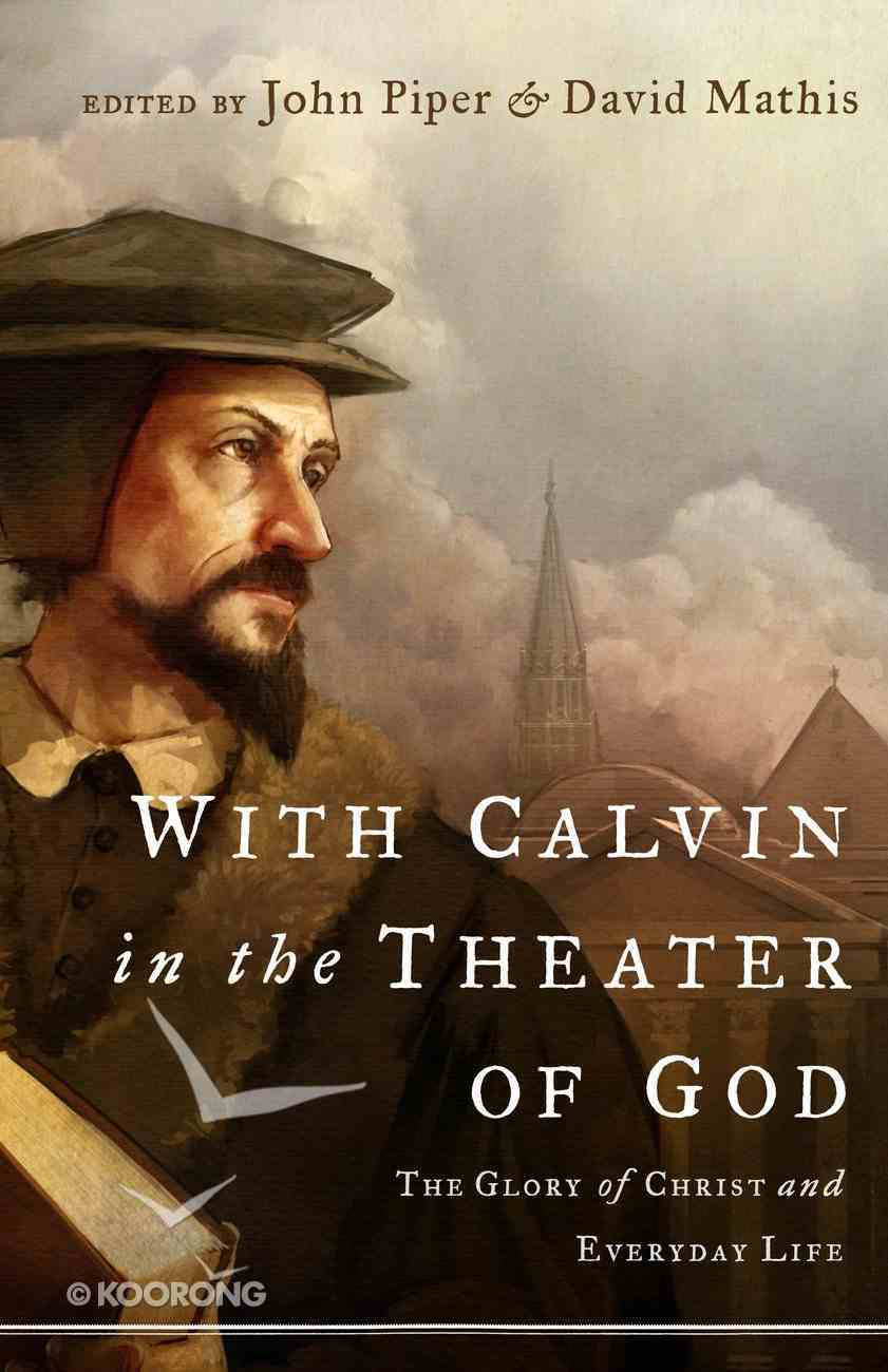 With Calvin in the Theater of God eBook