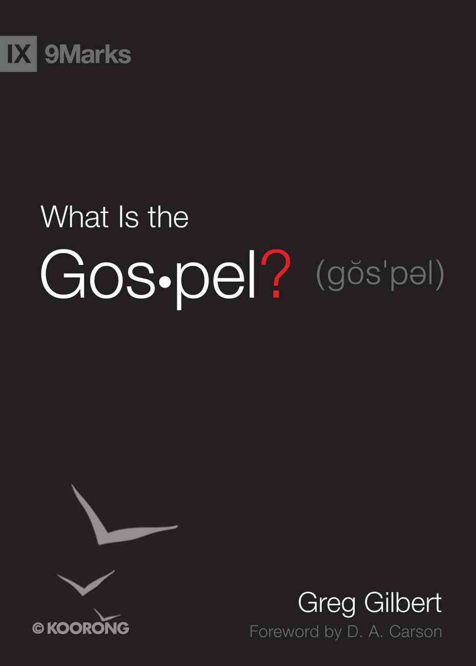 What is the Gospel? (9marks Series) eBook