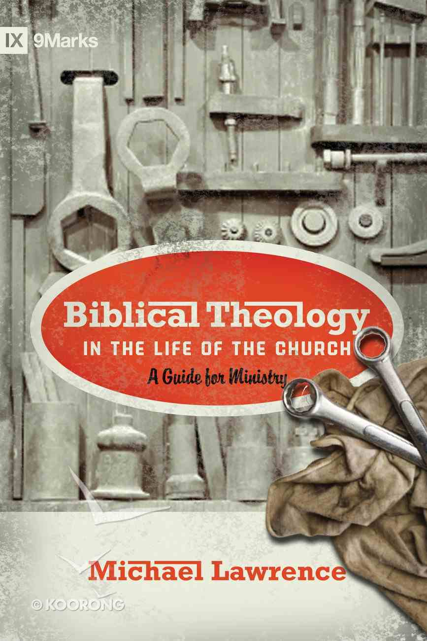 Biblical Theology in the Life of the Church eBook