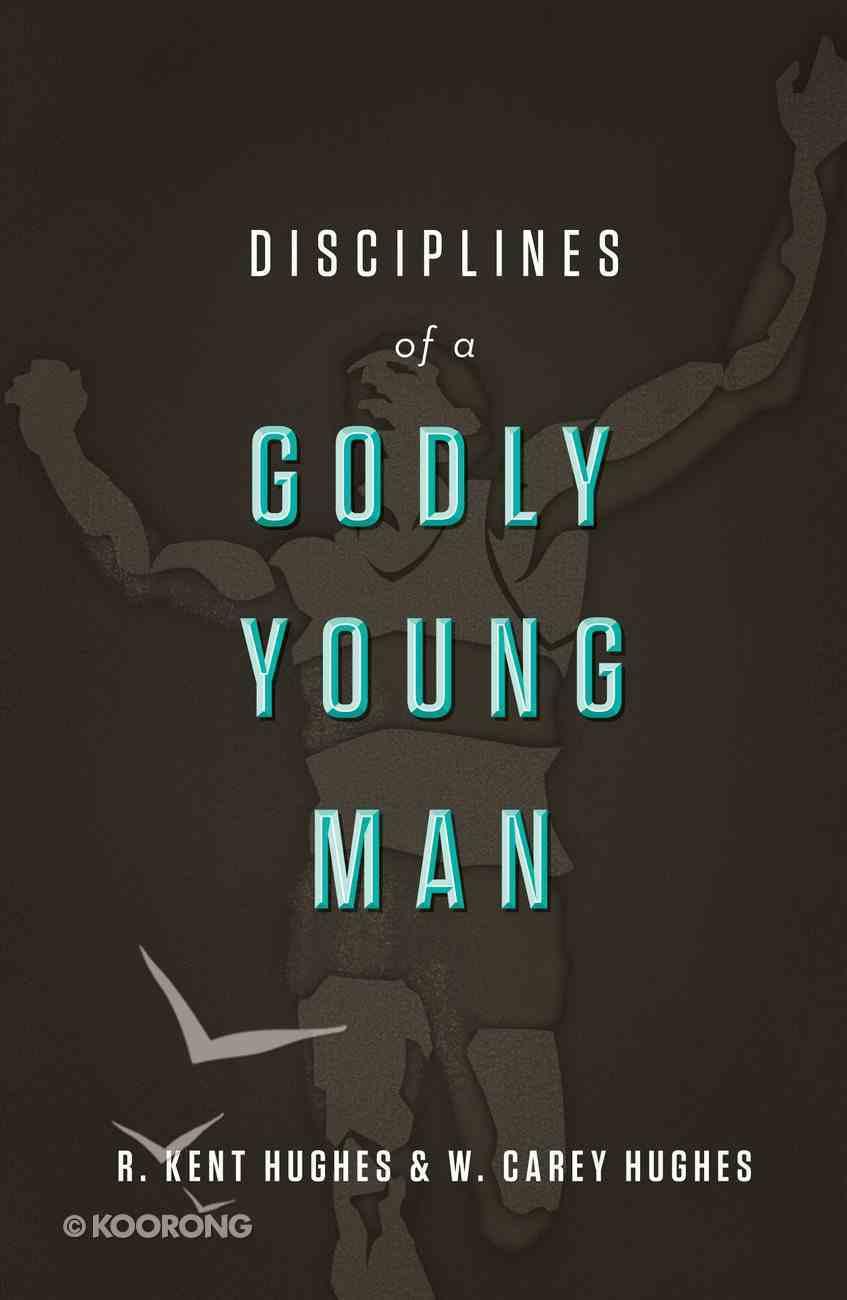 Disciplines of a Godly Young Man eBook