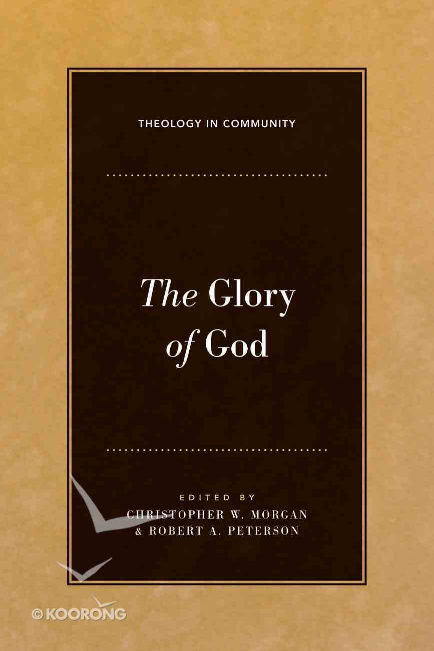 The Glory of God (Theology In Community Series) eBook