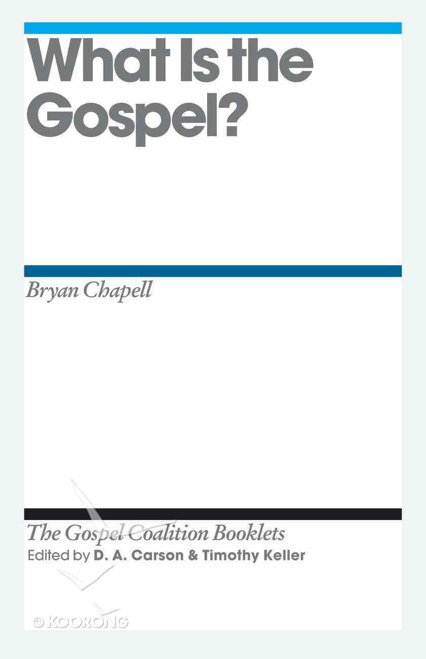 What is the Gospel? (Gospel Coalition Booklets Series) eBook
