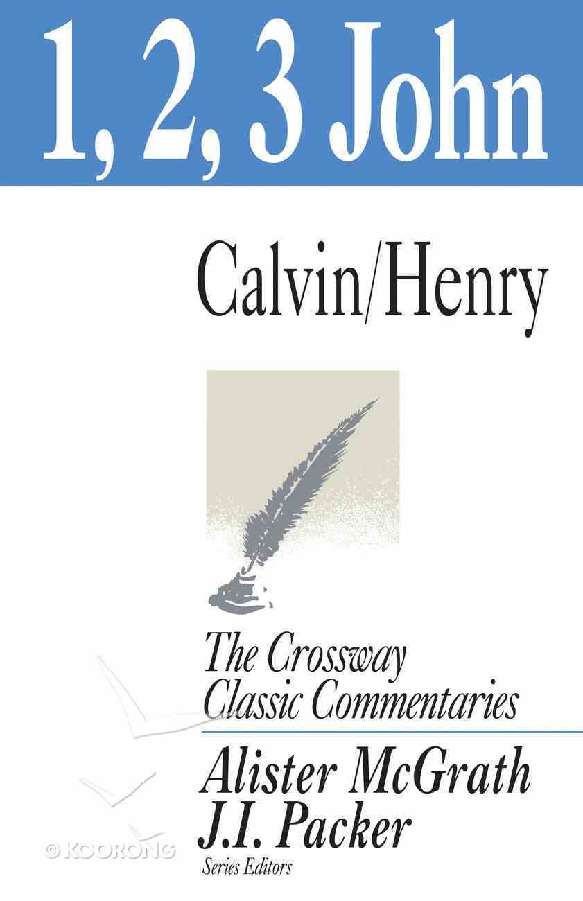 1, 2, and 3 John (Crossway Classic Commentaries Series) eBook