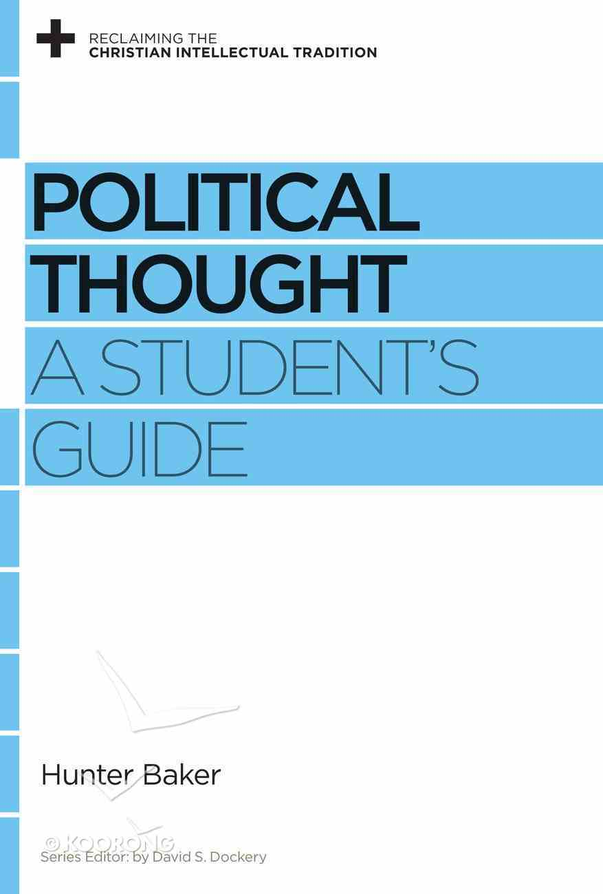 Political Thought (Reclaiming The Christian Intellectual Tradition Series) eBook