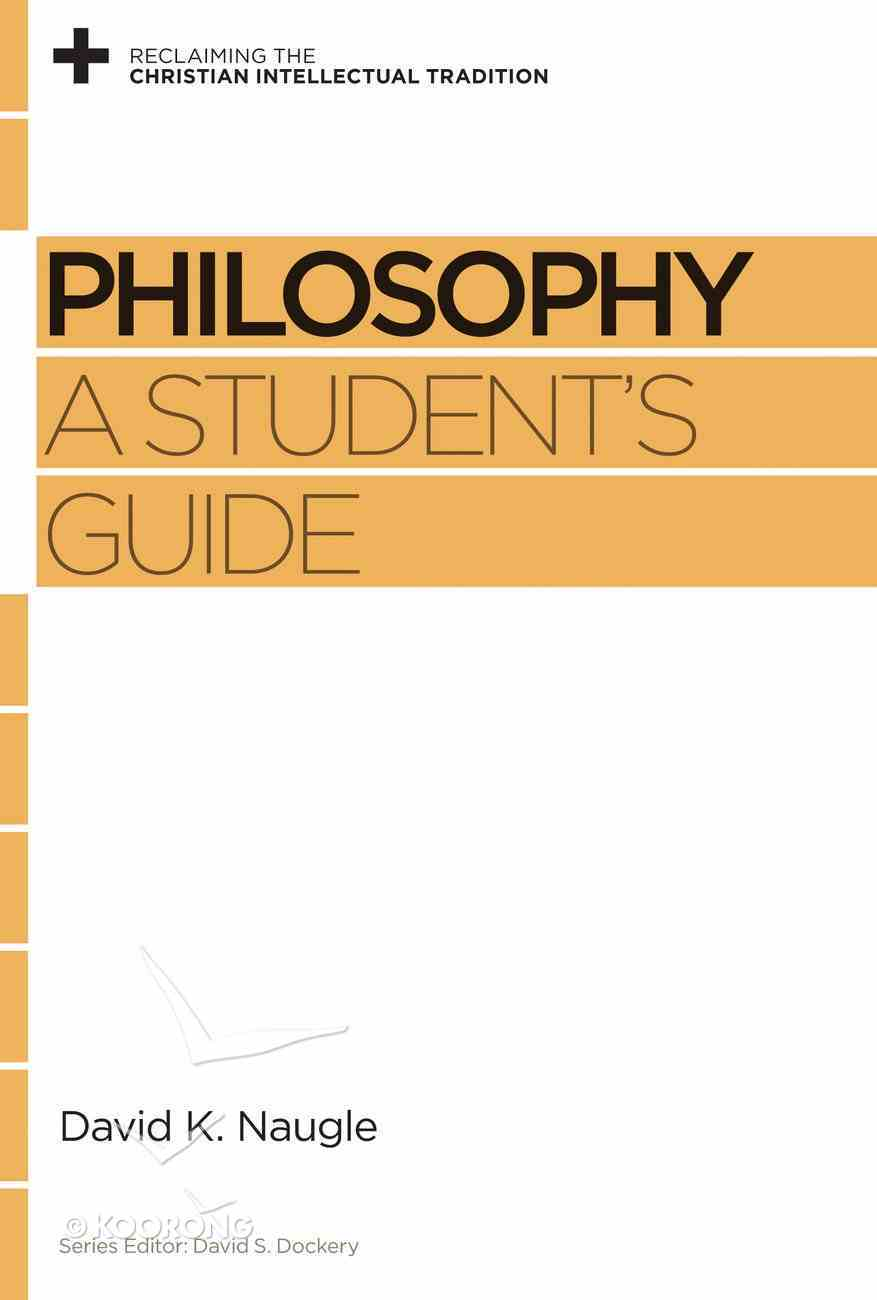 Philosophy (Reclaiming The Christian Intellectual Tradition Series) eBook