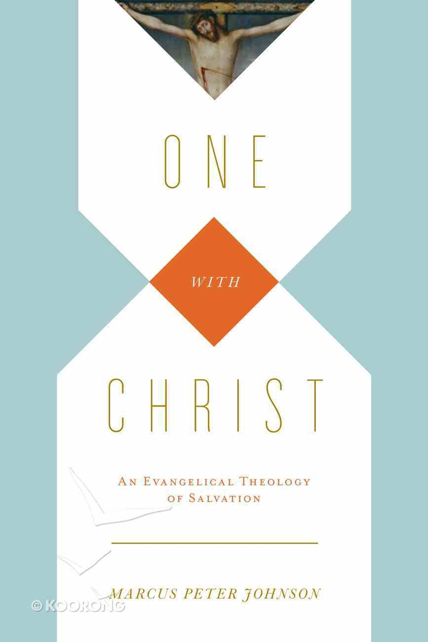 One in Christ: An Evangelical Theology of Salvation eBook