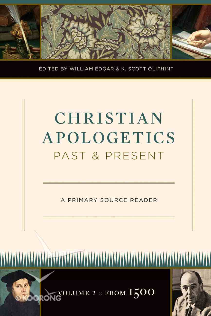 Christian Apologetics Past and Present (Volume 2, From 1500) eBook