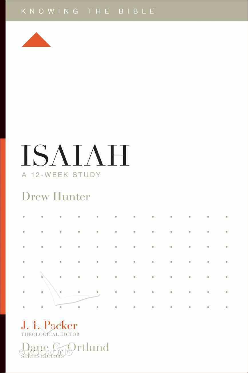 Isaiah (12 Week Study) (Knowing The Bible Series) eBook