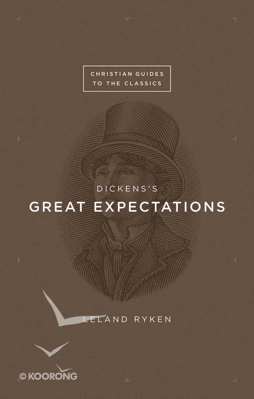 """Dickens's """"Great Expectations"""" (Christian Guides To The Classics Series) eBook"""