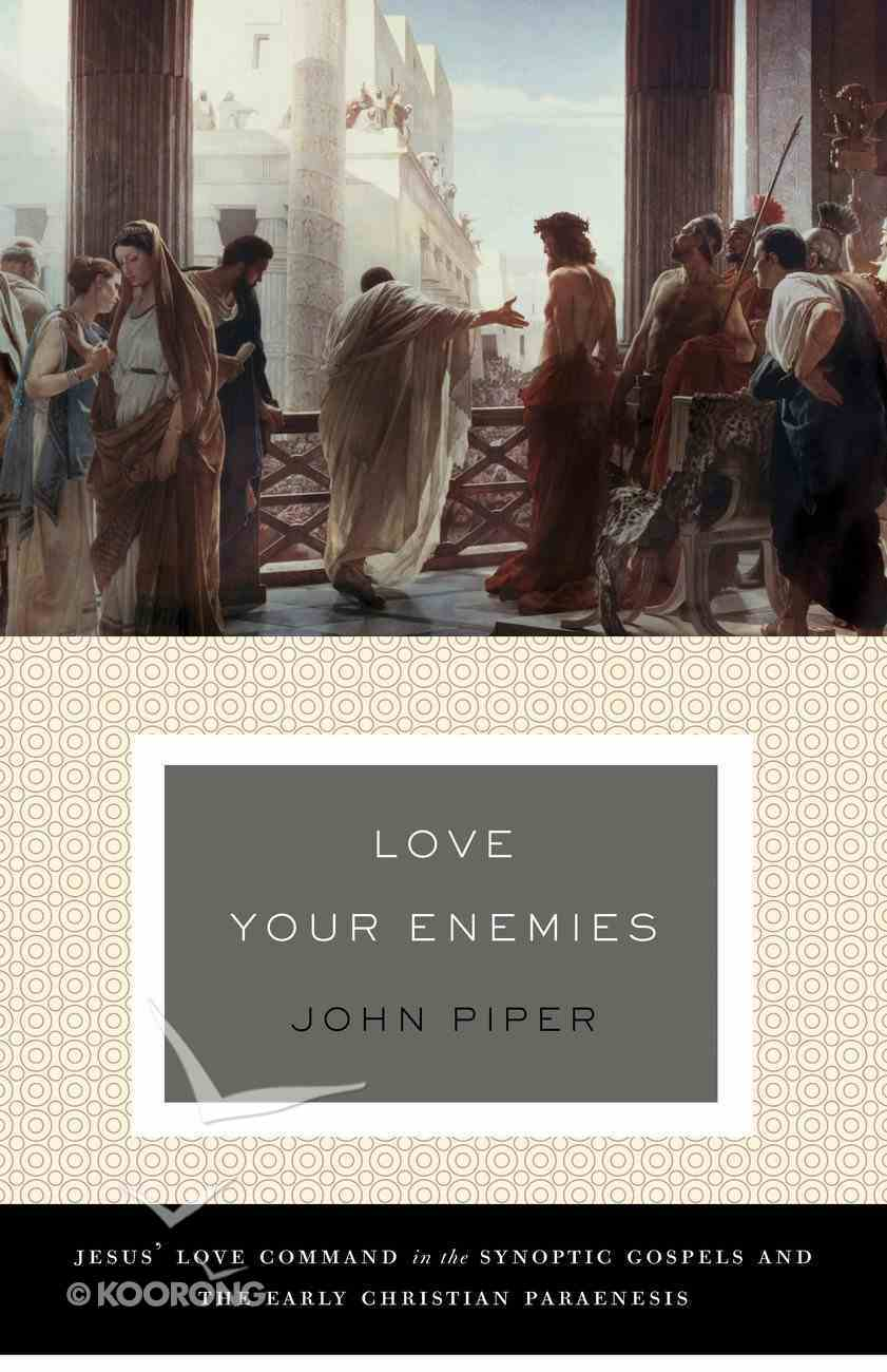 Love Your Enemies (A History Of The Tradition And Interpretation Of Its Uses) eBook