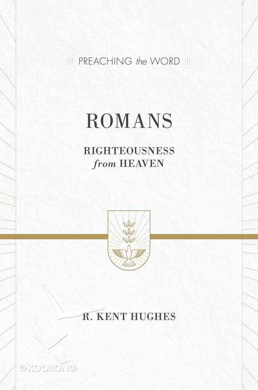 Romans - Righteousness From Heaven (Preaching The Word Series) eBook