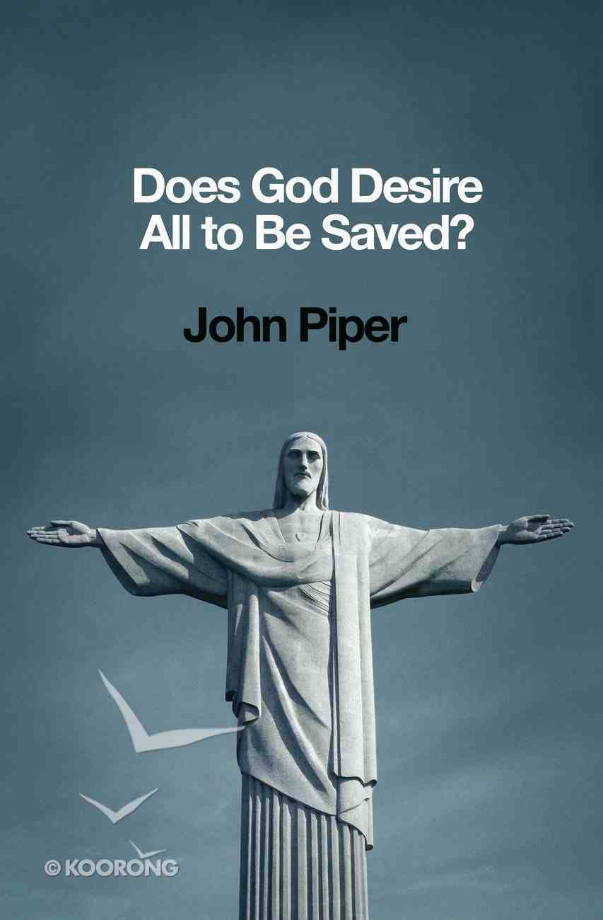 Does God Desire All to Be Saved? eBook