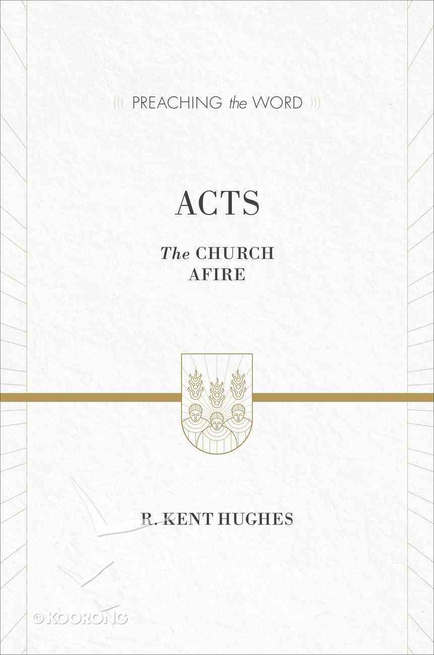Acts (ESV Edition) (Preaching The Word Series) eBook