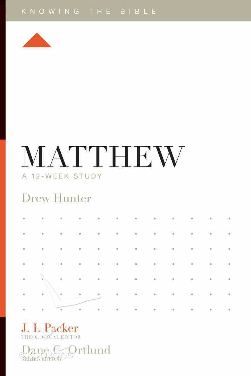 Matthew (Knowing The Bible Series) eBook
