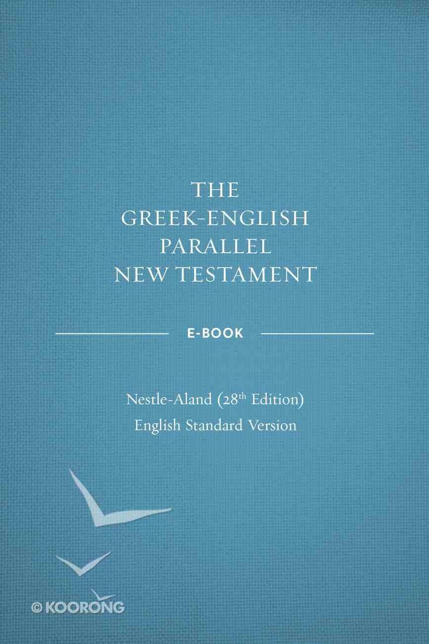 Greek-English Parallel New Testament Ebook: Na28-Esv eBook