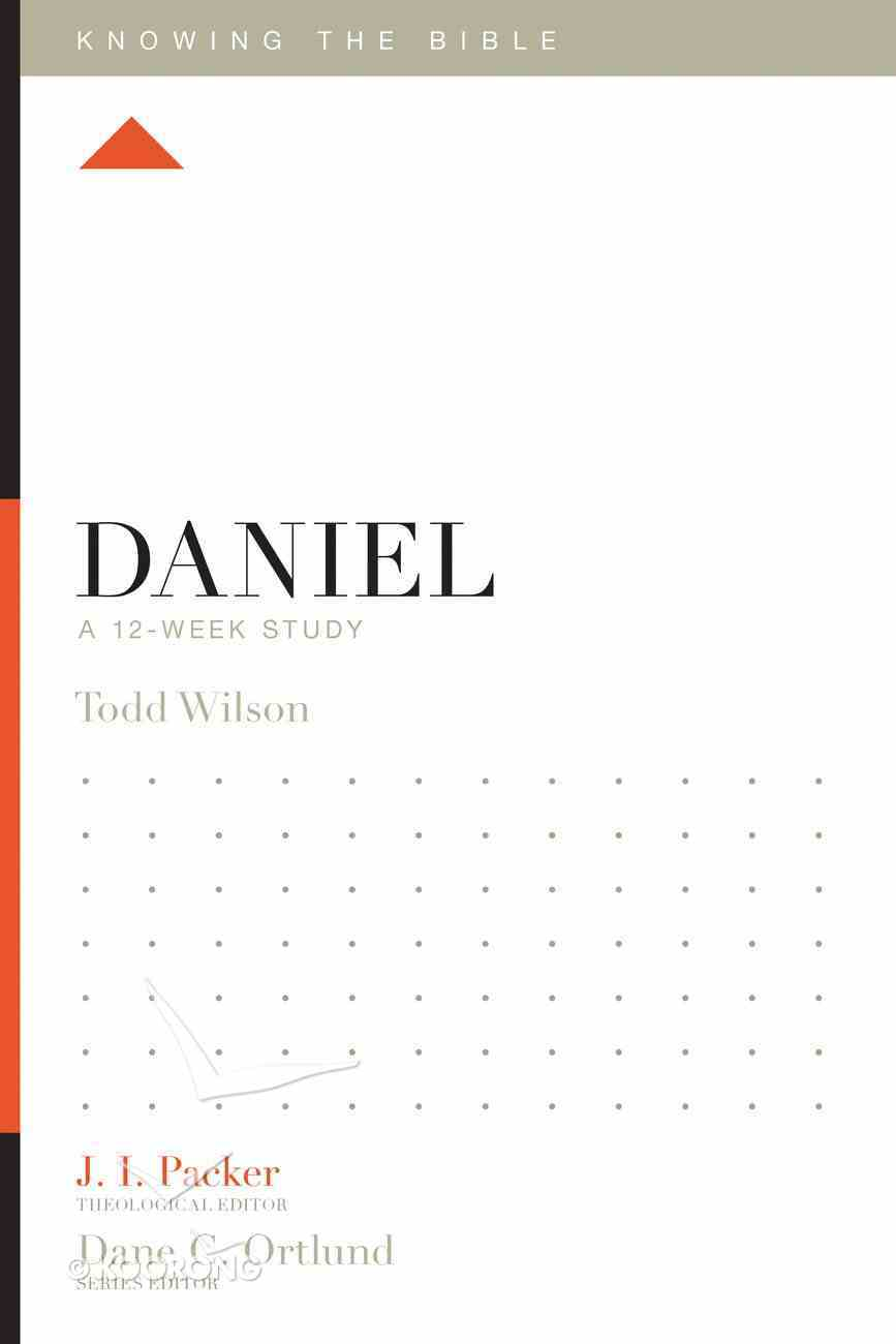 Daniel (Knowing The Bible Series) eBook