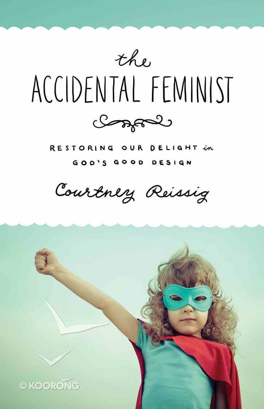 The Accidental Feminist eBook
