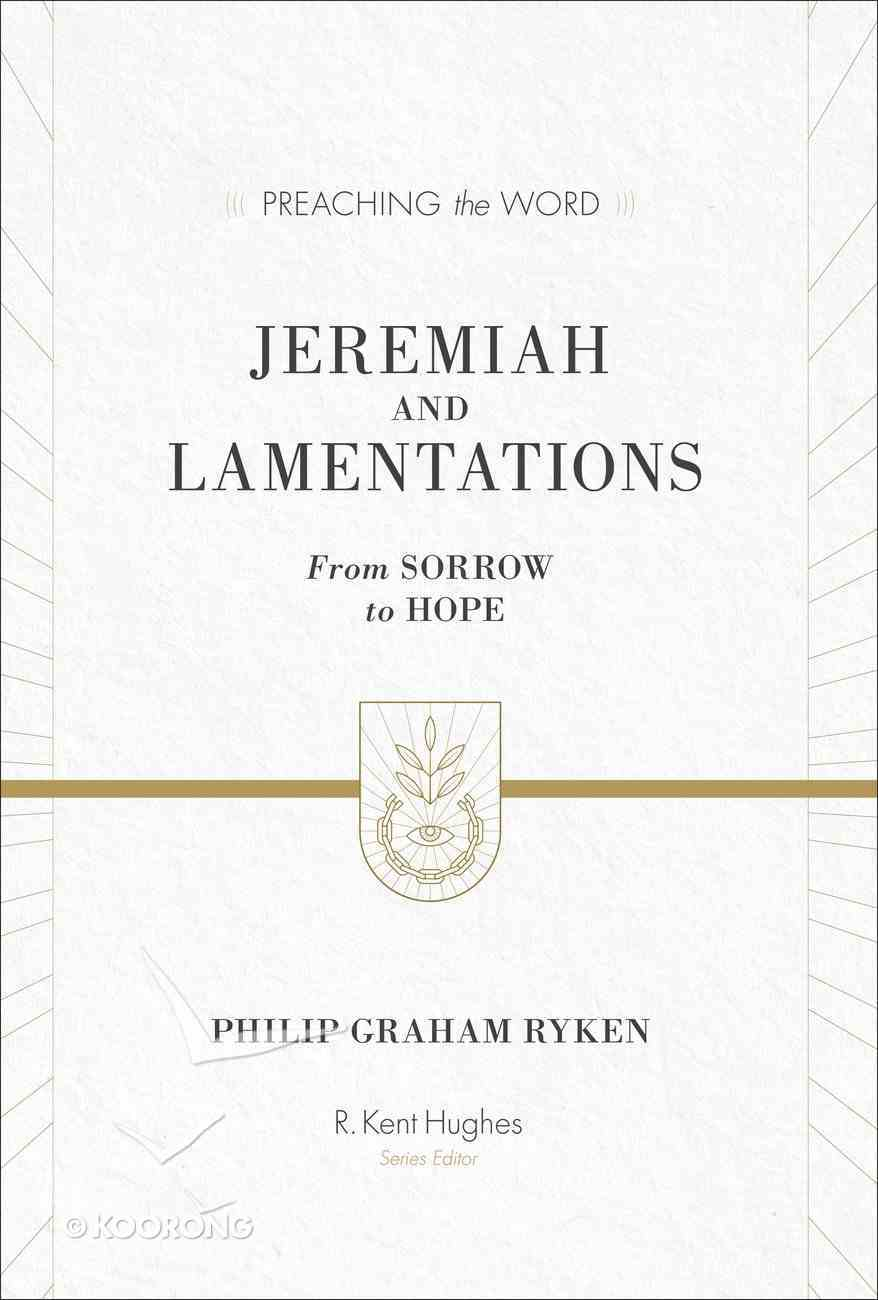 Jeremiah and Lamentations (ESV Edition) (Preaching The Word Series) eBook