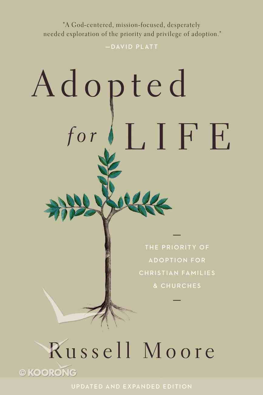 Adopted For Life: The Priority of Adoption For Christian Families and Churches (And Expanded Edition) eBook