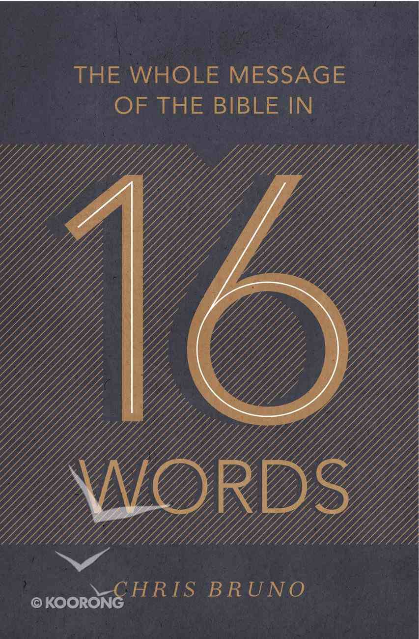 The Whole Message of the Bible in 16 Words eBook