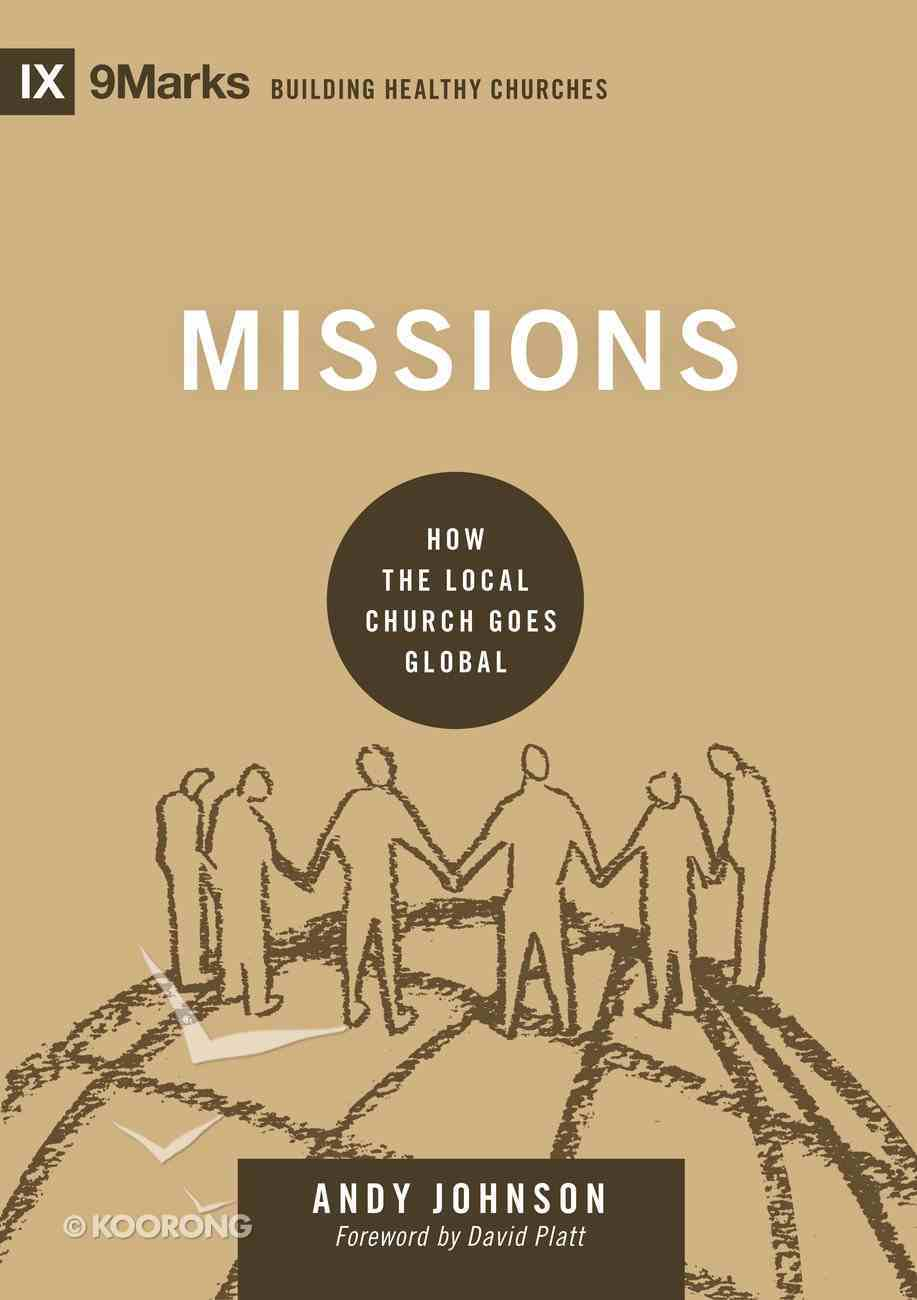 Missions - How the Local Church Goes Global (9marks Series) eBook