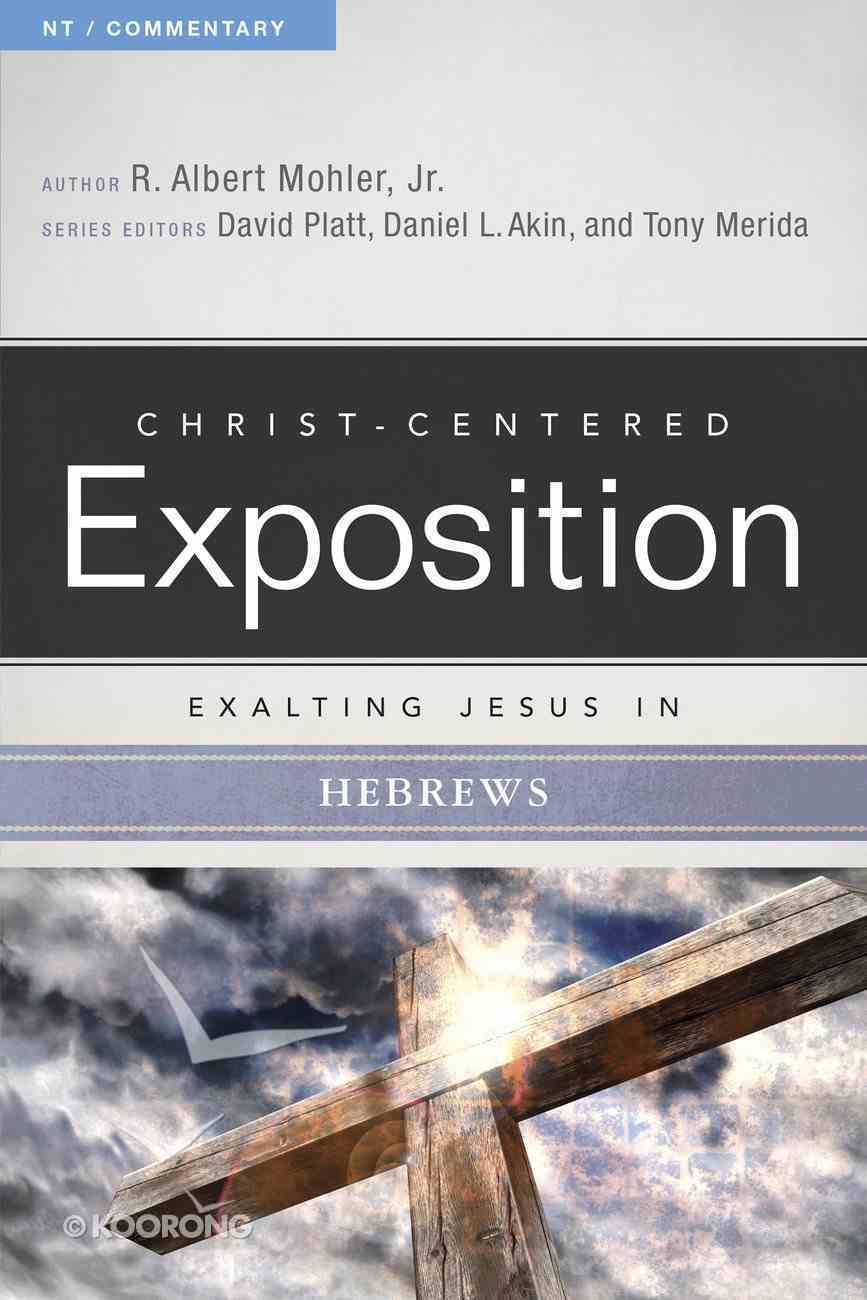 Exalting Jesus in Hebrews (Christ Centered Exposition Commentary Series) eBook