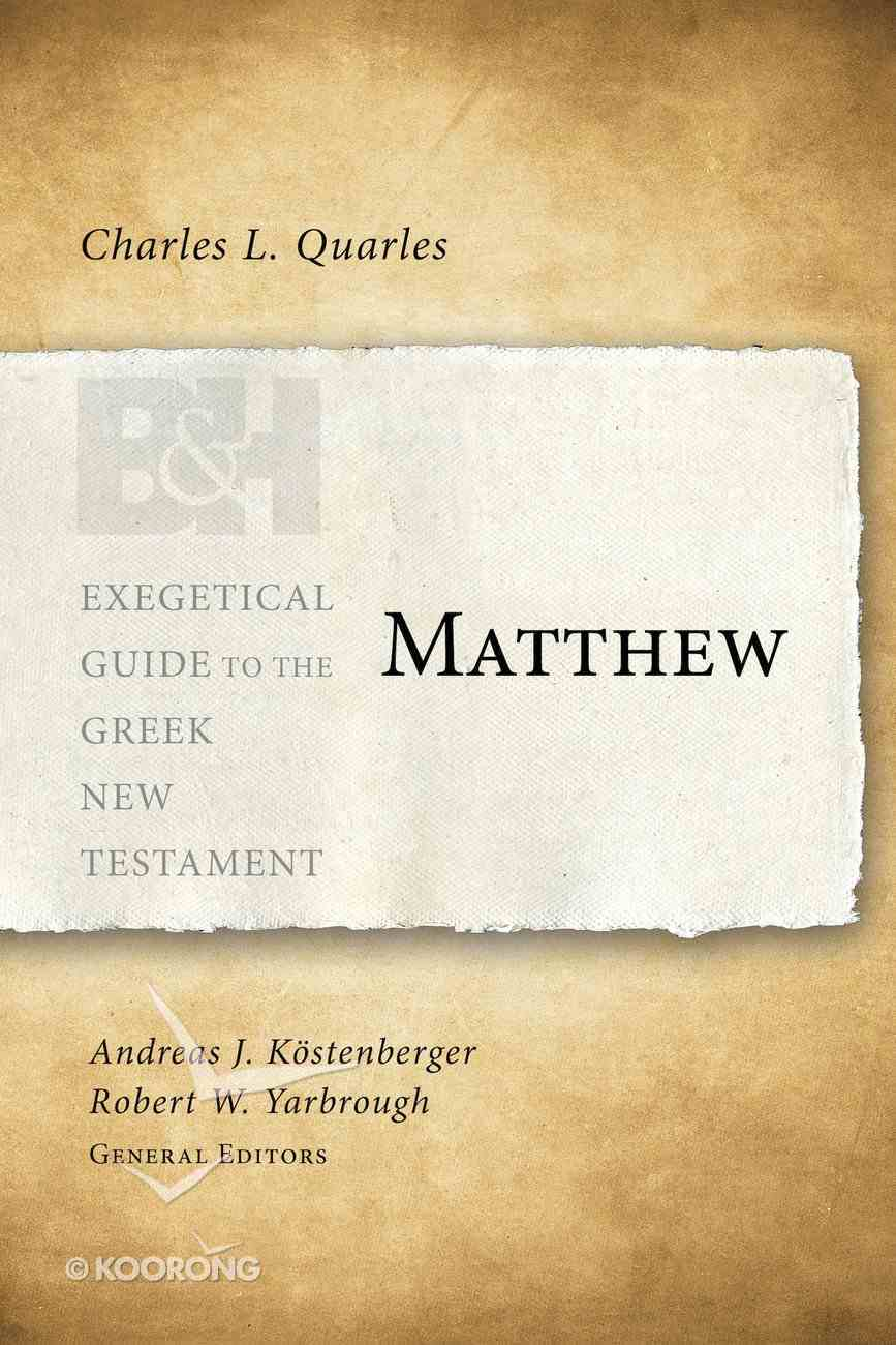 Matthew (Exegetical Guide To The Greek New Testament Series) eBook