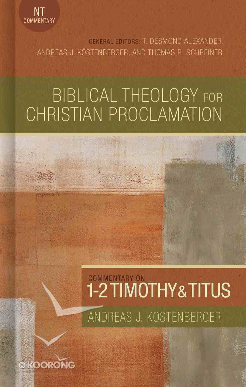 Commentary on 1-2 Timothy and Titus (Biblical Theology For Christian Proclamation Series) eBook