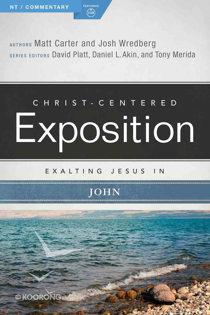 Exalting Jesus in John (Christ Centered Exposition Commentary Series) eBook