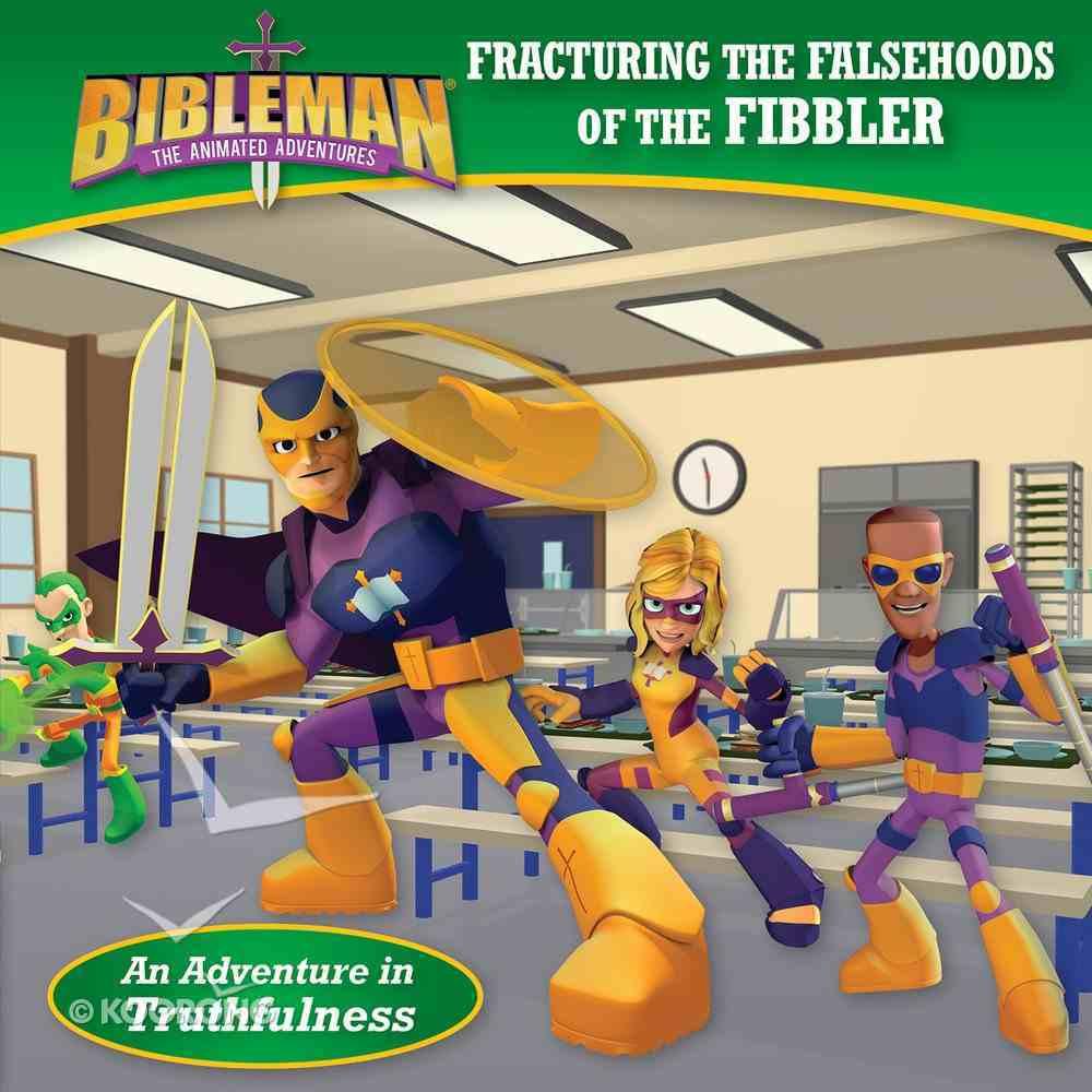 Fracturing the Falsehoods of the Fibbler (An Adventure In Truthfulness) eBook